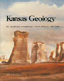 Kansas Geology: An Introduction to Landscapes, Rocks, Minerals, and Fossils